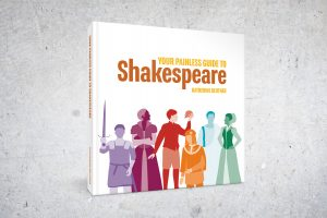 Your Painless Guide to Shakespeare